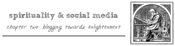 Spirituality and Social Media: Blogging Towards Enlightenment