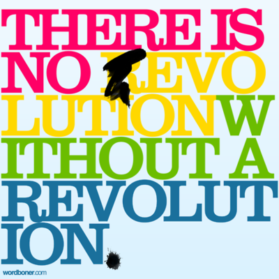 There is no EVOLUTION without a REVOLUTION