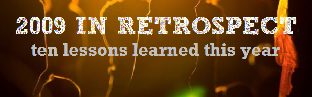 Ten Lessons Learned in 2009