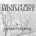 The Art of Being Minimalist 